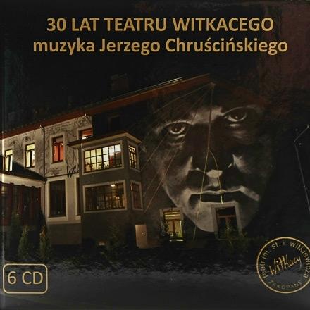 """""""30 lat Teatru Witkiewicza. Muzyka Jerzego Chruścińskiego"""""""